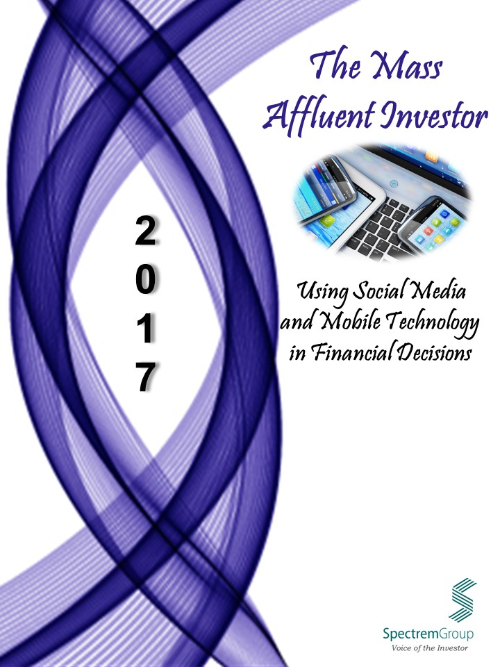 Mass Affluent Investors 2017 - Using Social Media and Mobile Technology in Financial Decisions