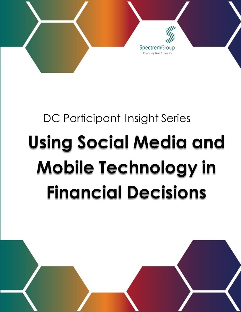 DC Participant Insight Series: Using Social Media and Mobile Technology in Financial Decisions 2017