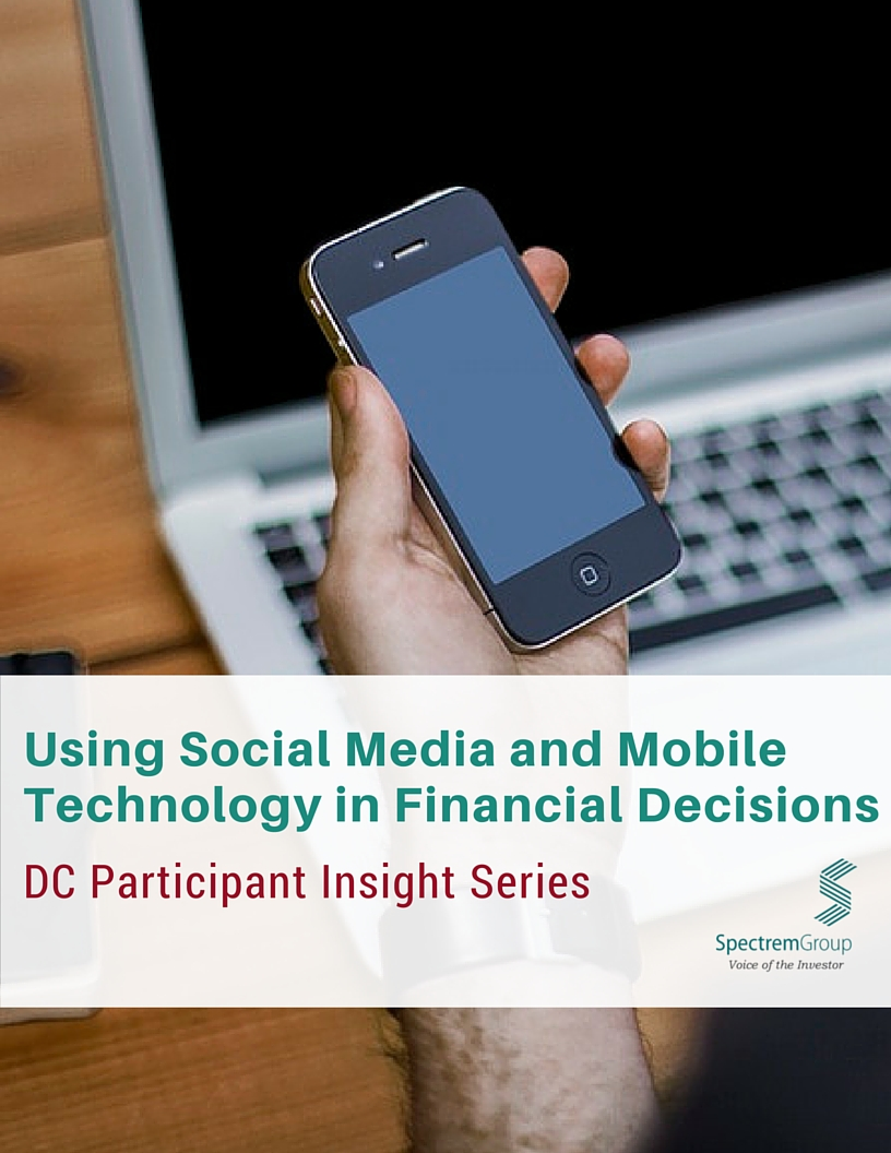 DC Participant Insight Series: Using Social Media and Mobile Technology in Financial Decisions