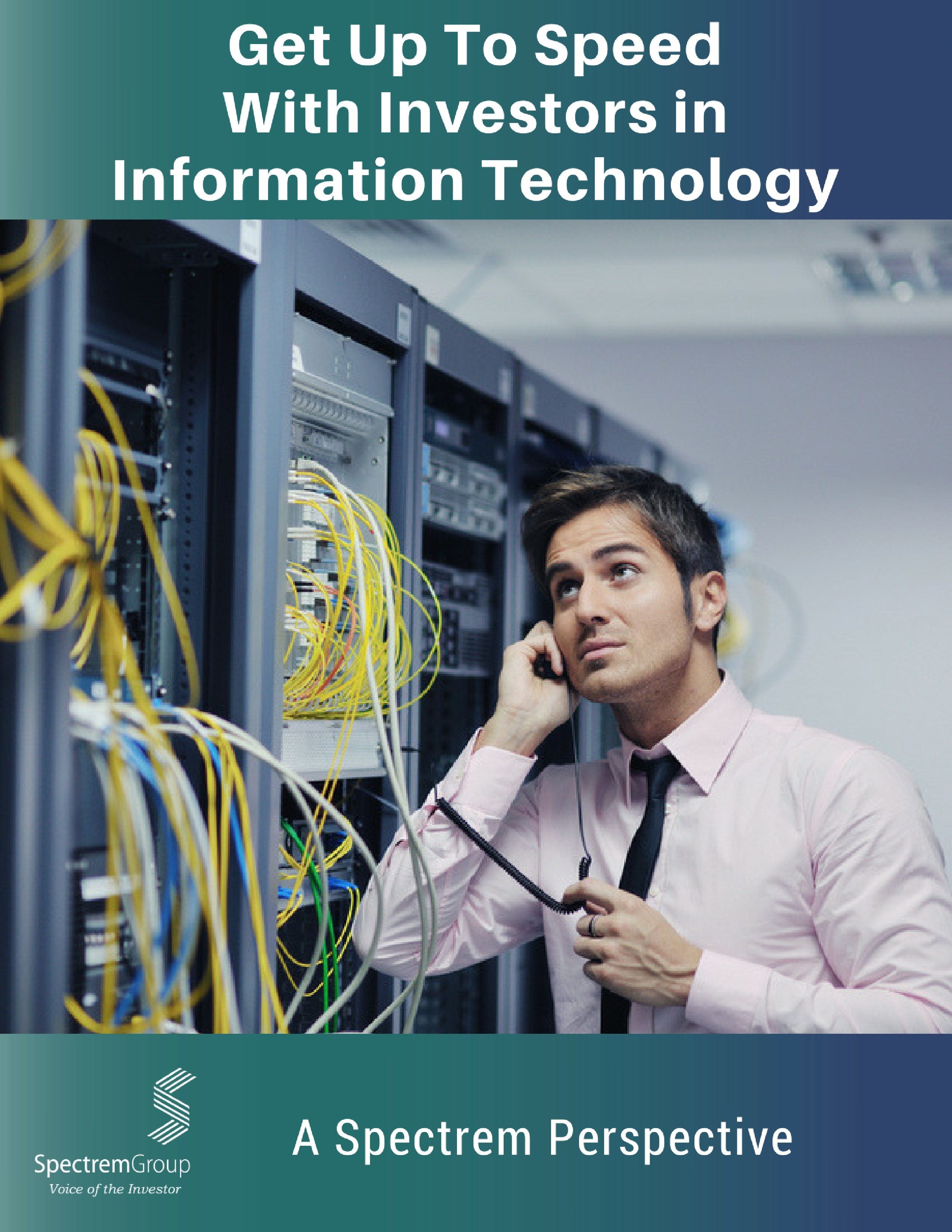 Get Up to Speed With Investors in Information Technology