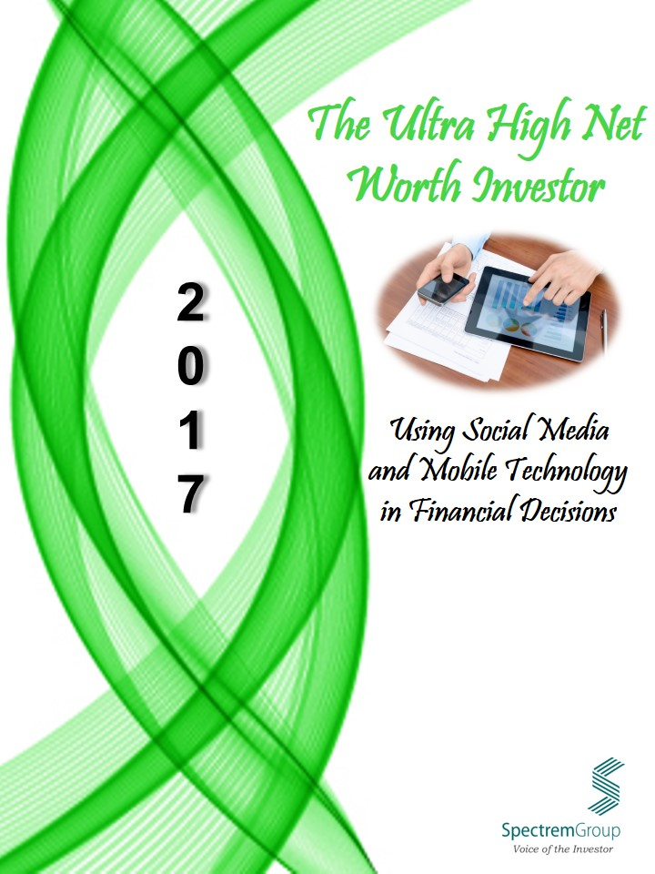 Ultra High Net Worth Investors 2017 - Using Social Media and Mobile Technology in Financial Decisions