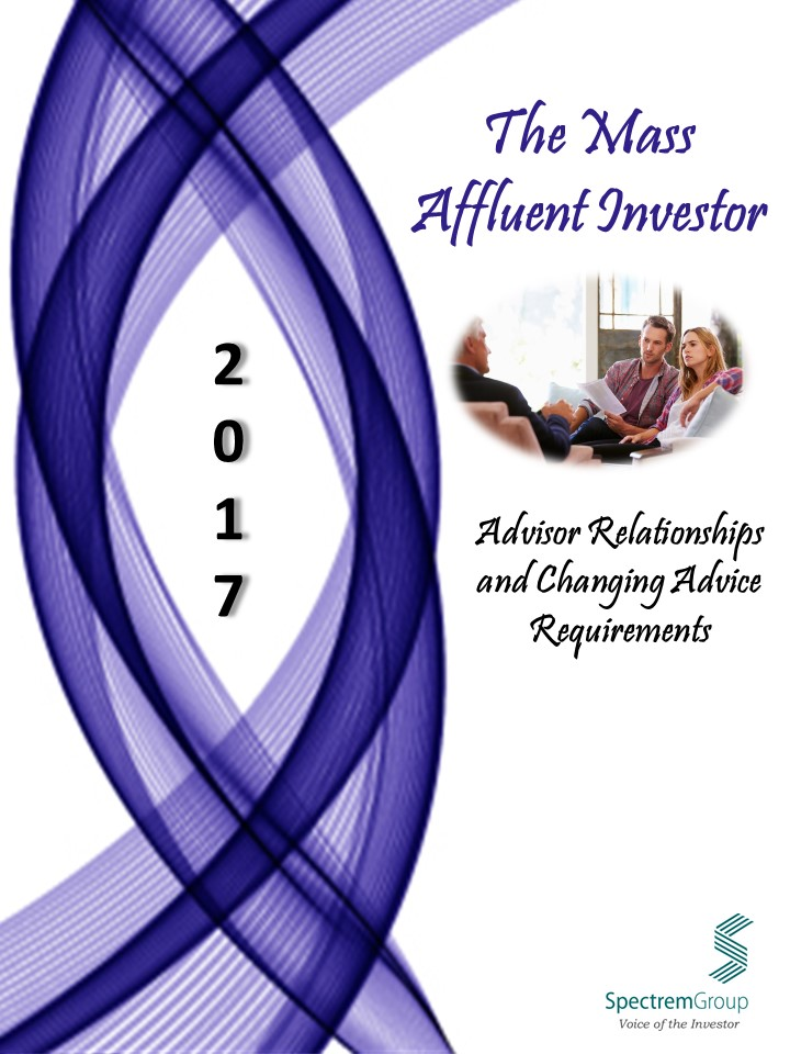 2017 Mass Affluent Investor - Advisor Relationships and Changing Advice Requirements