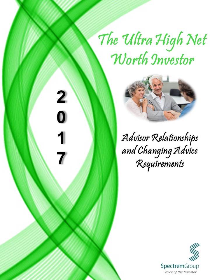 2017 UHNW Investor - Advisor Relationships and Changing Advice Requirements