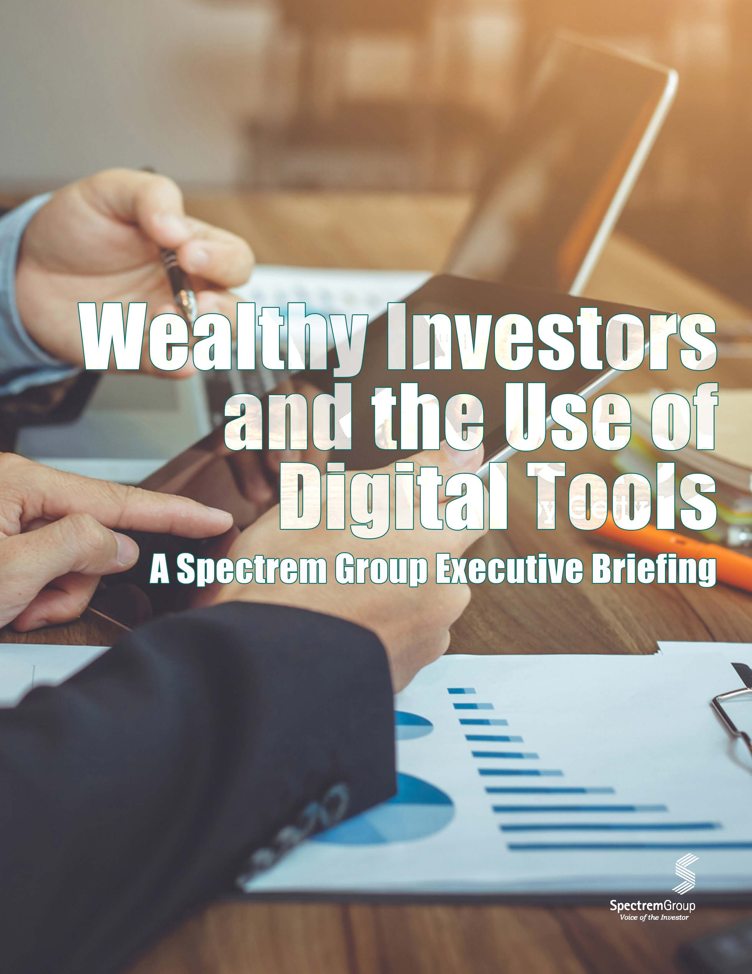 Wealthy Investors and Their Use of Digital Tools: an Executive Briefing