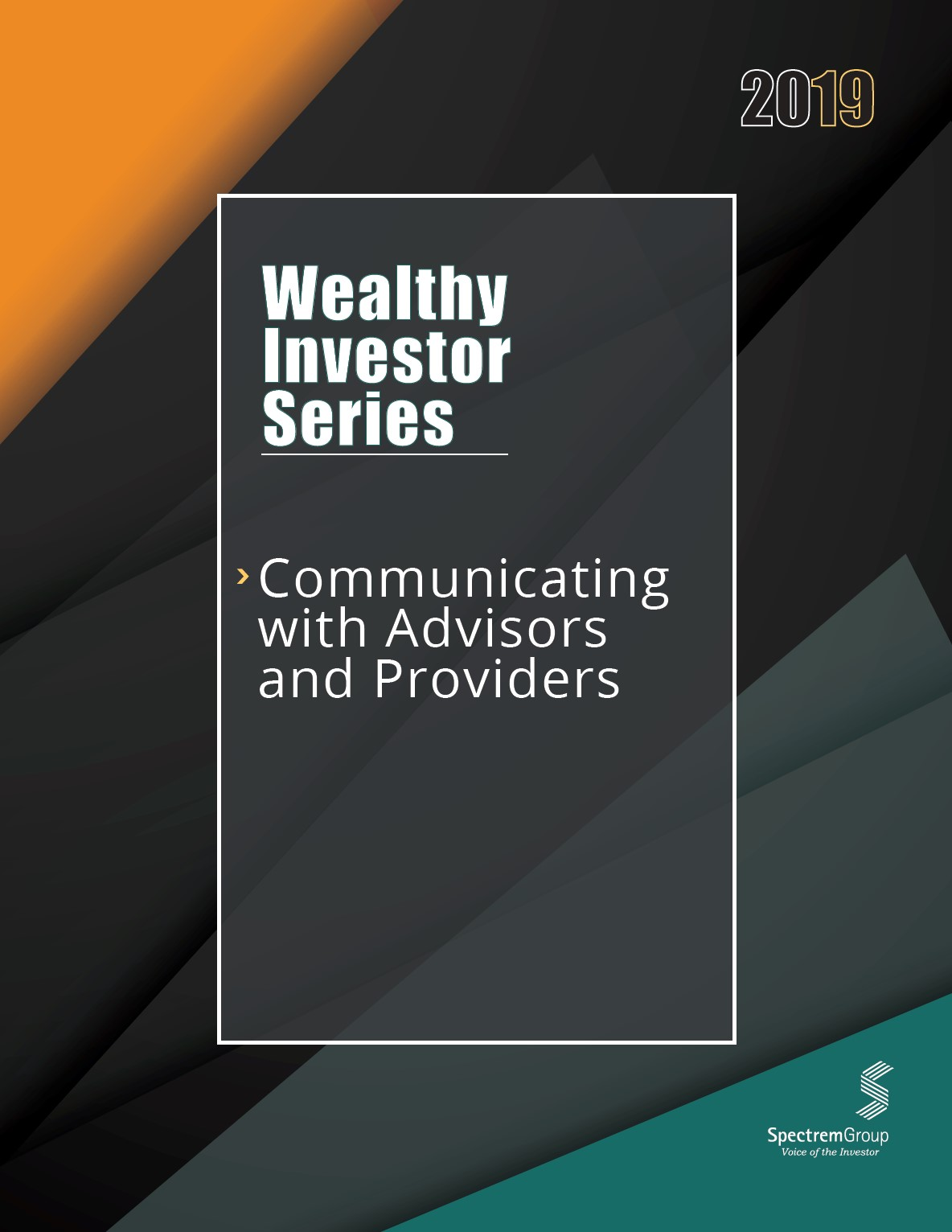 Wealthy Investor Series: Communicating with Advisors and Providers