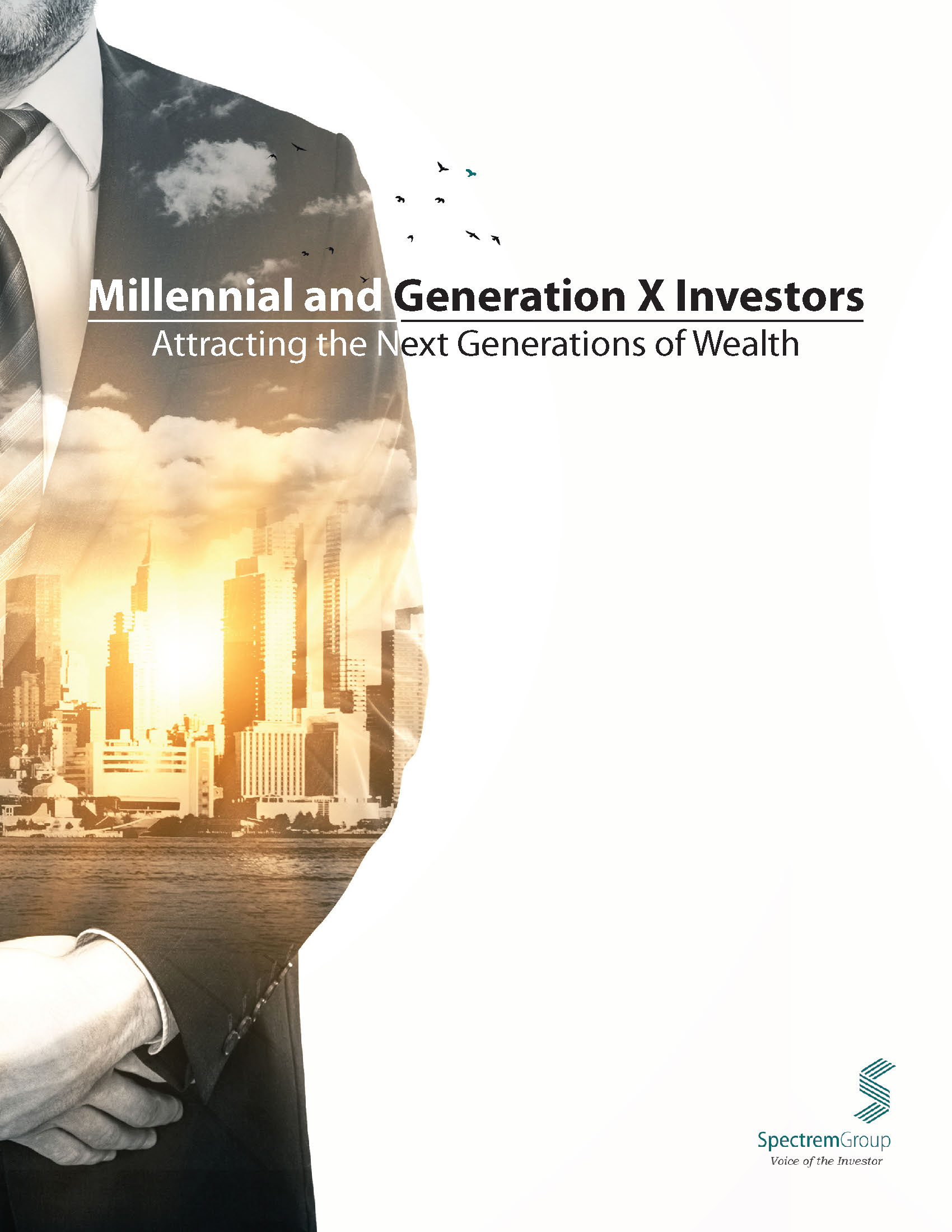 Millennial and Generation X Investors: Attracting the Next Generations of Wealth
