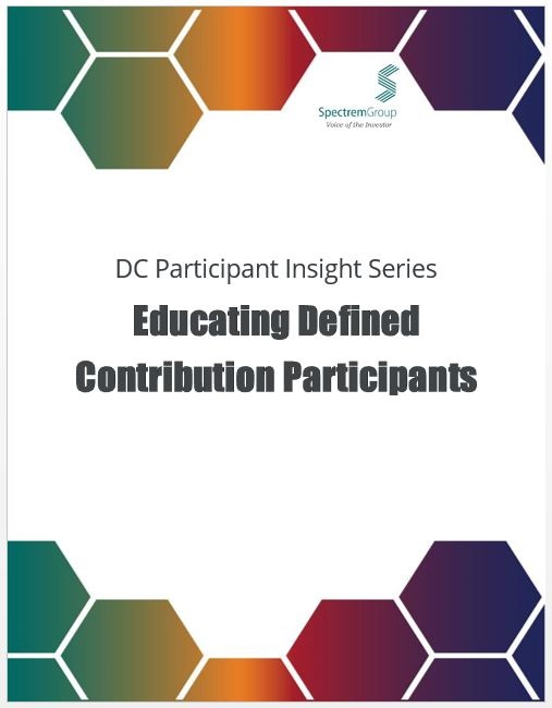 2018 DC Participant Insight Series: Educating Defined Contribution Participants